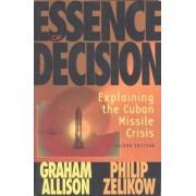 Essence of Decision by Graham T. Allison