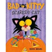 Bad Kitty Scaredy-Cat by Nick Bruel