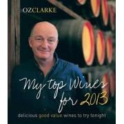 Oz Clarke 250 Best Wines 2013: Wine Buying Guide by Oz Clarke