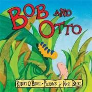 Bob and Otto by Nick Bruel