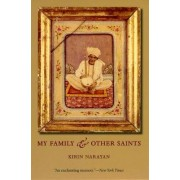 My Family and Other Saints by Kirin Narayan
