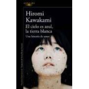 Kawakami Hiromi El Cielo Es Azul La Tierra Blanca (ebook)