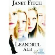 Leandrul alb - Janet Fitch
