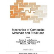 Mechanics of Composite Materials and Structures by Carlos A. Mota Soares