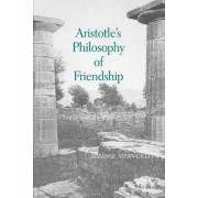 Aristotle's Philosophy of Friendship by Suzanne Stern-Gillet