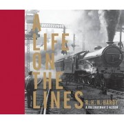 A Life on the Lines by R. H. N. Hardy