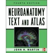Neuroanatomy Text and Atlas by John H. Martin