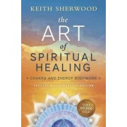 Art of Spiritual Healing by Keith Sherwood