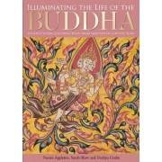 Illuminating the Life of the Buddha by Naomi Appleton