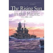 History of United States Naval Operations in World War II: Rising Sun in the Pacific, 1931-April 1943 v. 3 by Samuel Eliot Morison
