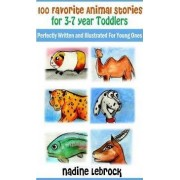 100 Favorite Animal Stories for 3-7 Year Old Toddlers by Nadine Lebrock