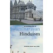 An Introduction to Swaminarayan Hinduism by Mr. Raymond Brady Williams