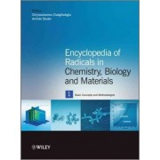 Encyclopedia of Radicals in Chemistry, Biology and Materials by Chryssostomos Chatgilialoglu