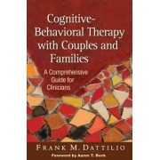 Cognitive-behavioral Therapy with Couples and Families by Frank M. Dattilio