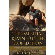 The Essential Kevin Hunter Collection: Spirit Guides and Angels, Soul Mates and Twin Flames, Raising Your Vibration, Divine Messages for Humanity, Con