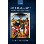 Not Bread Alone by Nathan MacDonald