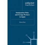 Immigration Policy and Foreign Workers in Japan by H. Mori