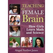 Teaching the Female Brain by Abigail Norfleet James