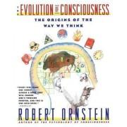 The Evolution of Consciousness by Robert E. Ornstein