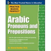 Practice Makes Perfect Arabic Pronouns and Prepositions by Otared Haidar