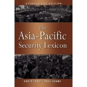 The Asia-Pacific Security Lexicon by David Capie