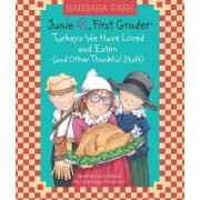 Junie B., First Grader: Turkeys We Have Loved and Eaten (and Other Thankful Stuff) (Junie B. Jones) by Barbara Park