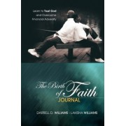 The Birth of Faith Journal by Darrell D Williams