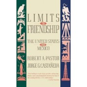 Limits to Friendship by Professor Robert A Pastor
