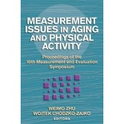Measurement Issues in Aging and Physical Activity by Weimo Zhu