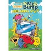 Mr. Bump: Lights, Camera, Bump! by Dr John Hardman