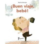Buen Viaje, Bebe! by Beatrice Alemagna