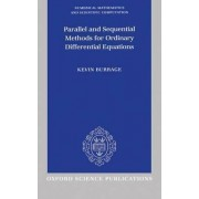 Parallel and Sequential Methods for Ordinary Differential Equations by Professor in Computation Mathematics Department of Mathematics Kevin Burrage