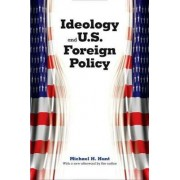Ideology and U.S. Foreign Policy by Michael H. Hunt
