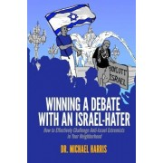 Winning a Debate with an Israel-Hater by Dr Michael Harris