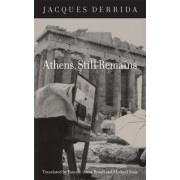 Athens, Still Remains by Jacques Derrida