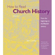 How to Read Church History: From the Beginnings to the Fifteenth Century Vol 1 by Jean Comby
