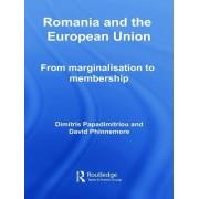 Romania and the European Union by Dimitris Papadimitriou
