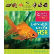 Learning to Care for Fish by Felicia Lowenstein Niven