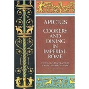 Cooking and Dining in Imperial Rome by Apicius