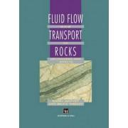 Fluid Flow and Transport in Rocks by B. Jamtveit
