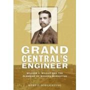 Grand Central's Engineer by Kurt C. Schlichting