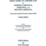 Free African Americans. 5th Ed. Vol. 1 by Paul Heinegg