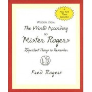 Wisdom: World According to Mr. Rogers by Fred Rogers