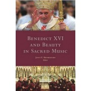 Benedict XVI and Beauty in Sacred Music by Janet E. Rutherford