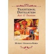 Traditional Distillation Art & Passion by Hubert Germain-Robin