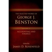 The Selected Works of George J. Benston, Volume 2 by James D. Rosenfeld