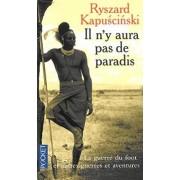 Il n'y aura pas de paradis by Ryszard Kapuscinski