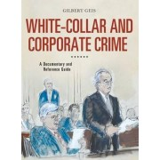 White-Collar and Corporate Crime by Gilbert Geis