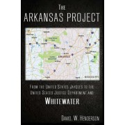The Arkansas Project: From the United States JAYCEES to the United States Justice Department and Whitewater