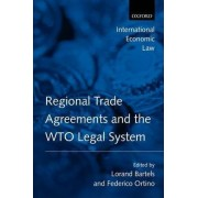 Regional Trade Agreements and the WTO Legal System by Lorand Bartels
